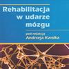 Rehabilitacja w udarze mózgu - Uniwersytet Rzeszowski pod redakcją Andrzeja Kwolka
